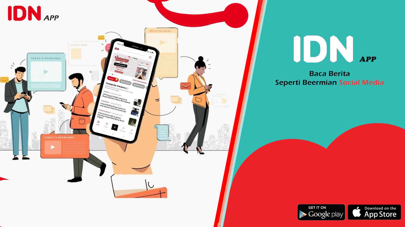 Perbarui Terus Informasi dengan Membaca Berita Terlengkap di IDN App