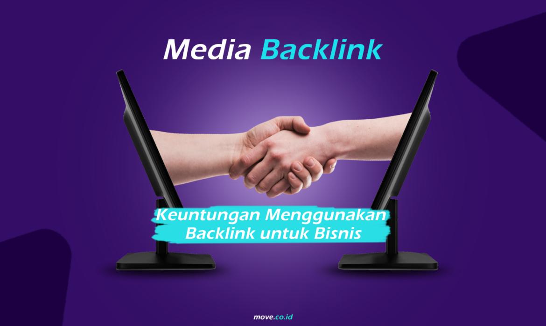 Keuntungan Menggunakan Media Backlink untuk Bisnis