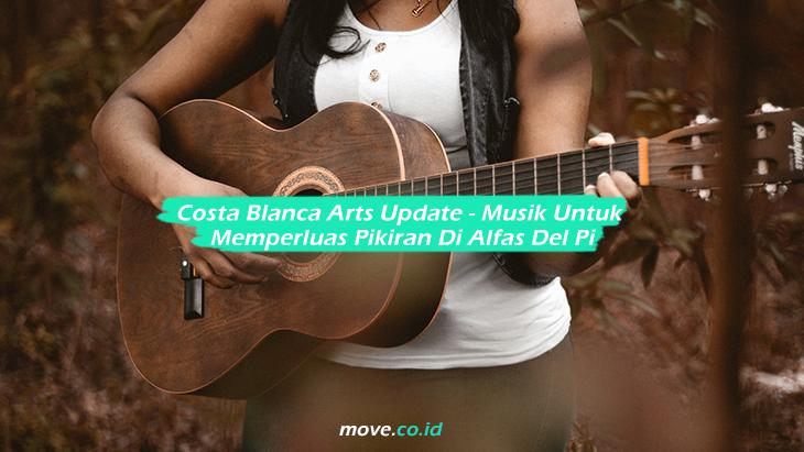 Costa Blanca Arts Update – Musik Untuk Memperluas Pikiran Di Alfas Del Pi