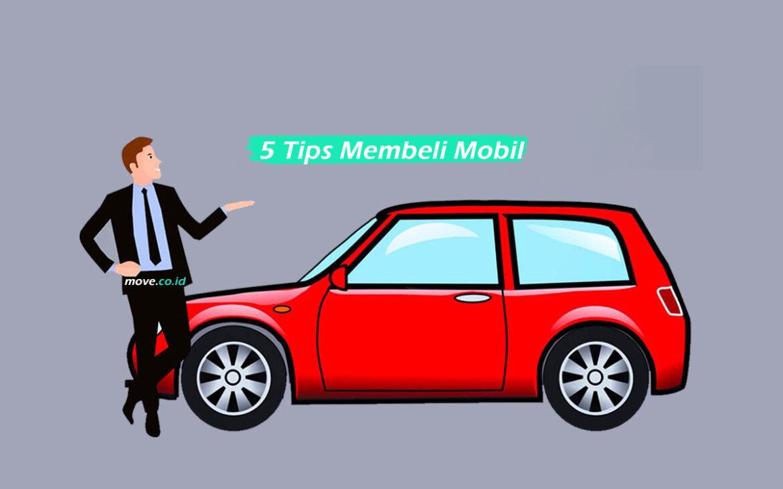 5 Tips Membeli Mobil yang Anda Inginkan