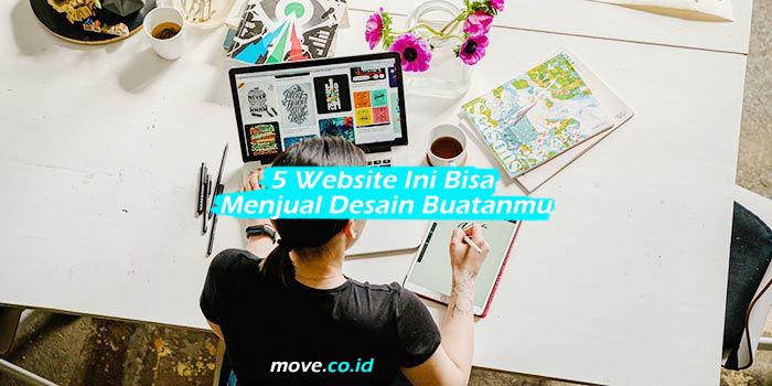 5 Website Ini Bisa Menjual Desain Buatanmu