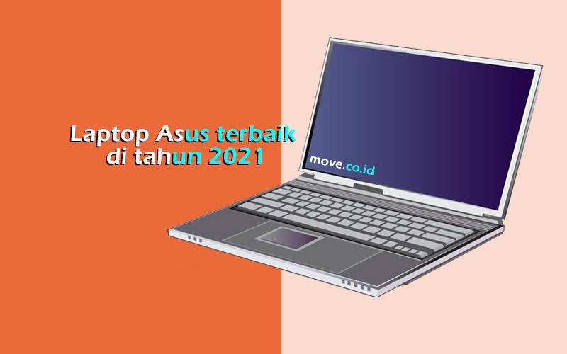 Laptop Asus terbaik di tahun 2021
